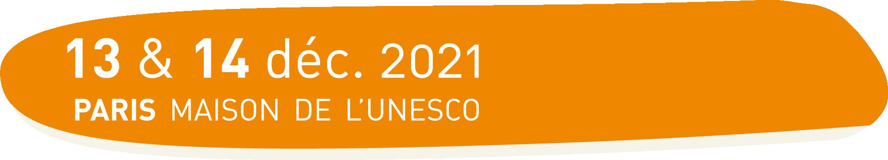 13 & 14 décembre 2021 - Maison de l'Unesco - Paris